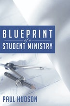 Blueprint of a Student Ministry