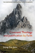 Covenant Theology and Justification by Faith
