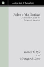 Psalms of the Pharisees, Commonly Called the Psalms of Solomon