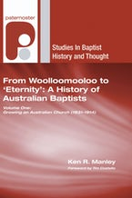 From Woolloomooloo to 'Eternity': A History of Australian Baptists