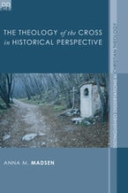 The Theology of the Cross in Historical Perspective