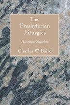 The Presbyterian Liturgies