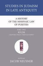 A History of the Mishnaic Law of Purities, Part 2