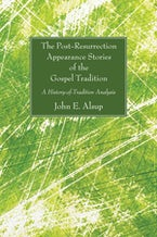 The Post-Resurrection Appearance Stories of the Gospel Tradition