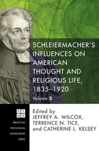 Schleiermacher's Influences on American Thought and Religious Life, 1835-1920