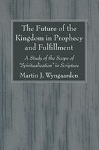 The Future of the Kingdom in Prophecy and Fulfillment