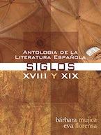 Antologia de la Literatura Espanola: Siglos XVIII y XIX