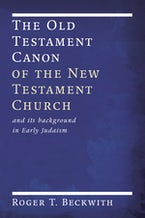 The Old Testament Canon of the New Testament Church