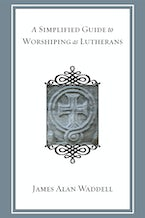 A Simplified Guide to Worshiping As Lutherans