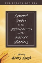 General Index to the Publications of The Parker Society