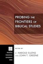 Probing the Frontiers of Biblical Studies
