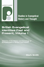 British Evangelical Identities Past and Present, Volume 1