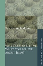 Why Do You Believe What You Believe About Jesus?