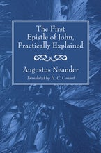 The First Epistle of John, Practically Explained