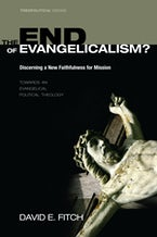 The End of Evangelicalism? Discerning a New Faithfulness for Mission