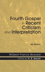 Fourth Gospel in Recent Criticism and Interpretation, 4th edition
