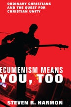 Ecumenism Means You, Too