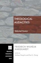 Theological Audacities