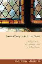 From Aldersgate to Azusa Street