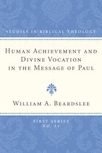 Human Achievement and Divine Vocation in the Message of Paul