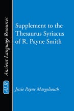 Supplement to the Thesaurus Syriacus of R. Payne Smith