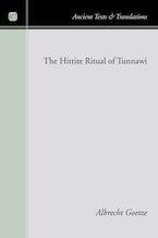 The Hittite Ritual of Tunnawi