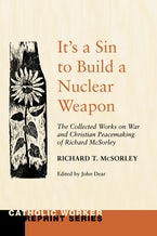 It's a Sin to Build a Nuclear Weapon