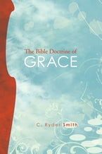 The Bible Doctrine of Grace