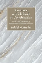 Contents and Methods of Catechization