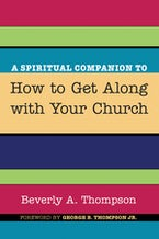 A Spiritual Companion to How to Get Along with Your Church