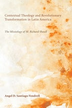 Contextual Theology and Revolutionary Transformation in Latin America