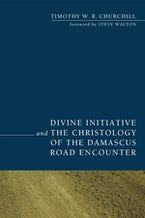 Divine Initiative and the Christology of the Damascus Road Encounter