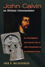 John Calvin as Biblical Commentator