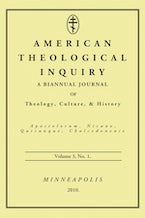 American Theological Inquiry, Volume Three, Issue One