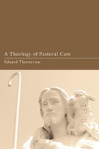 A Theology of Pastoral Care