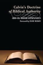 Calvin's Doctrine of Biblical Authority