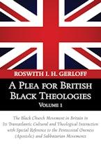 A Plea for British Black Theologies, Volume 1