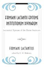 Firmiani Lactantii Epitome Institutionum Divinarum