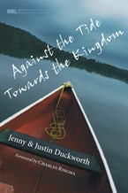 Against the Tide, Towards the Kingdom