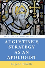 Augustine's Strategy as an Apologist