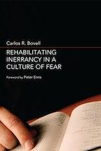 Rehabilitating Inerrancy in a Culture of Fear