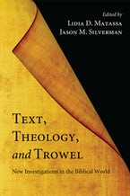 Text, Theology, and Trowel