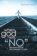 """When God Says, """"No"""""""