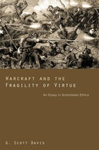 Warcraft and the Fragility of Virtue