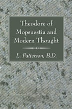 Theodore of Mopsuestia and Modern Thought