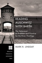 Reading Auschwitz with Barth