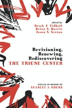 Revisioning, Renewing, Rediscovering the Triune Center