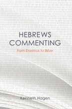Hebrews Commenting from Erasmus to Beze