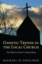 Gnostic Trends in the Local Church