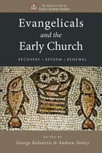 Evangelicals and the Early Church